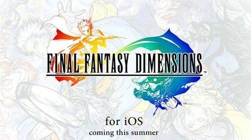 《FINAL FANTASY DIMENSIONS》今夏登陆iOS