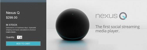 谷歌Nexus Q已上架Google Play 将3-5工作日出货
